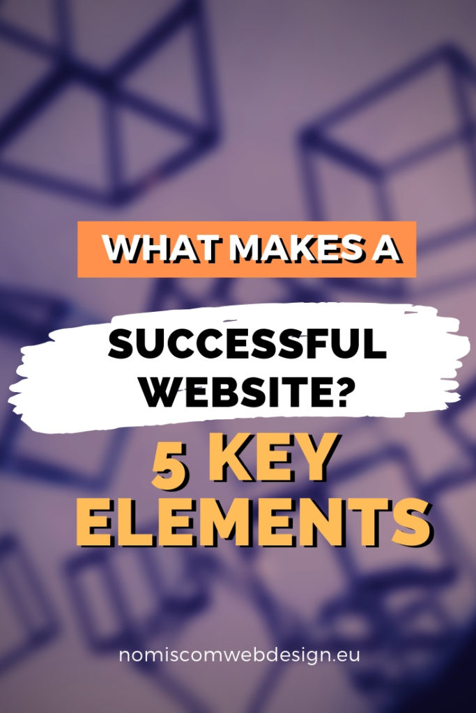 Ever wondered how to make your website successful? Then this post will show you 5 key elements to do it.